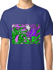 Live crazy Classic T-Shirt