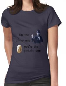 I'm the clever one, you're the potato one Womens Fitted T-Shirt