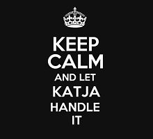 Keep calm and let Katja handle it! T-Shirt