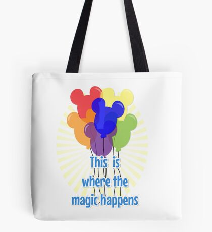 This is where the magic happens! Tote Bag