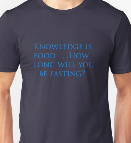 Knowledge is food  T-Shirt