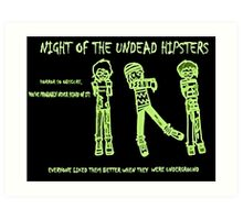 Night of the Undead Hipsters Art Print