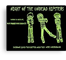 Night of the Undead Hipsters Canvas Print