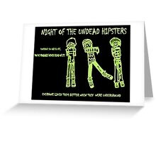 Night of the Undead Hipsters Greeting Card