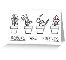 Robots Are Friends Greeting Card