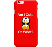 Am I Cute, Or What? iPhone Case/Skin