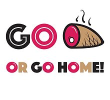 Go Ham or Go Home - Vector Slogan by PPWGD