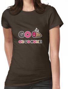 Go Ham or Go Home - Vector Slogan Womens Fitted T-Shirt