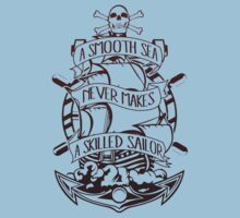 A Smooth Sea Never Makes A Skilled Sailor Kids Clothes