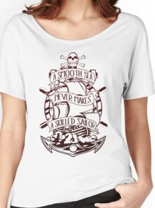A Smooth Sea Never Makes A Skilled Sailor Women's Relaxed Fit T-Shirt