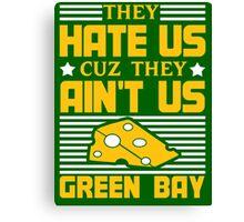 Hate Us Cuz They Ain't Us - GB Canvas Print