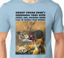 HORNY YOUNG BUCK'S ENORMOUS TOOL WITH SHINY, RED, BULBOUS KNOB FAILS TO IMPRESS FOXY BITCHES Unisex T-Shirt