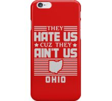 Hate Us Cuz They Ain't Us - Ohio iPhone Case/Skin