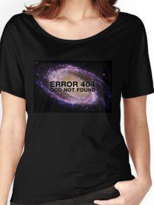 Error 404 God not found (Galaxy) Women's Relaxed Fit T-Shirt
