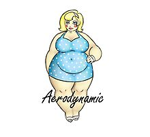 Aerodynamic - The Cute Fat Lady Photographic Print