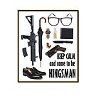 keep clam and come to be kingsman by morigirl
