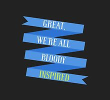 We're All Bloody Inspired by forbiddenforest