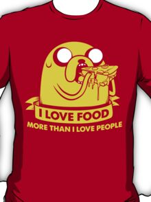 I love food more than I love people T-Shirt