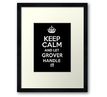 Keep calm and let Grover handle it! Framed Print