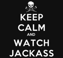 Keep Calm And Watch Jackass - Tshirts & Hoodies by ramanji
