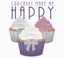Cupcakes Make Me Happy by Adamzworld
