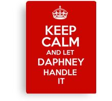 Keep calm and let Daphney handle it! Canvas Print