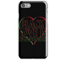 Black Love is Revolutionary iPhone Case/Skin