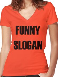 Funny Slogan Women's Fitted V-Neck T-Shirt