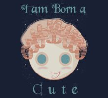 I am born a cute Kids Tee