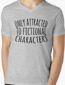 only attracted to fictional characters (3) Mens V-Neck T-Shirt