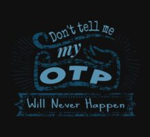 don't tell me my OTP will never happen by FandomizedRose