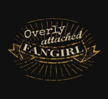 overly attached fangirl by FandomizedRose