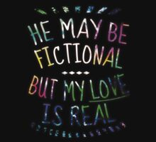 he may be fictional  but my love is real (2) by FandomizedRose