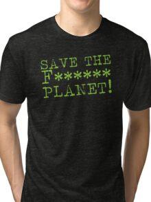 SAVE THE F****** Planet Tri-blend T-Shirt