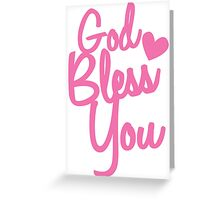 God Bless You! in pink  Greeting Card