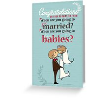 Congratulations! When are you going to have babies? Greeting Card