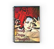 Really Deep Thoughts Spiral Notebook