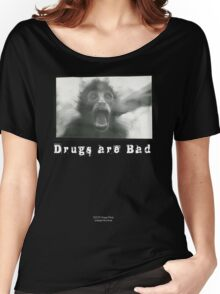Drugs Are Bad Women's Relaxed Fit T-Shirt