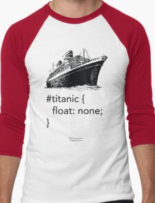 Geek Tee - CSS Jokes - Titanic Men's Baseball ¾ T-Shirt