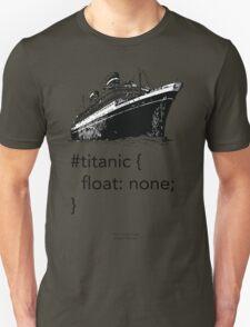 Geek Tee - CSS Jokes - Titanic Unisex T-Shirt