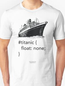 Geek Tee - CSS Jokes - Titanic Unisex T-Shirt