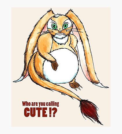 Who are you calling CUTE !? Photographic Print