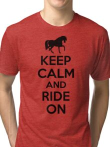 Keep calm and ride on Tri-blend T-Shirt