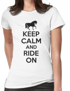 Keep calm and ride on Womens Fitted T-Shirt