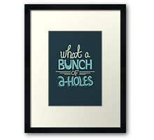 bunch of a-holes Framed Print