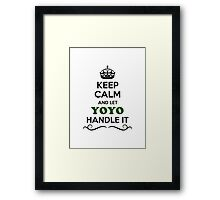 Keep Calm and Let YOYO Handle it Framed Print