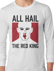 All Hail The Red King! Long Sleeve T-Shirt