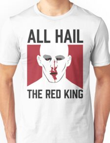 All Hail The Red King! Unisex T-Shirt