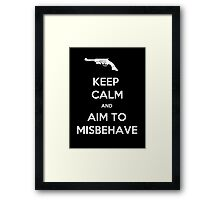 Keep Calm And Aim To Misbehave - T-shirts & Hoodies Framed Print