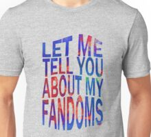 let me tell you about my fandoms (2) Unisex T-Shirt